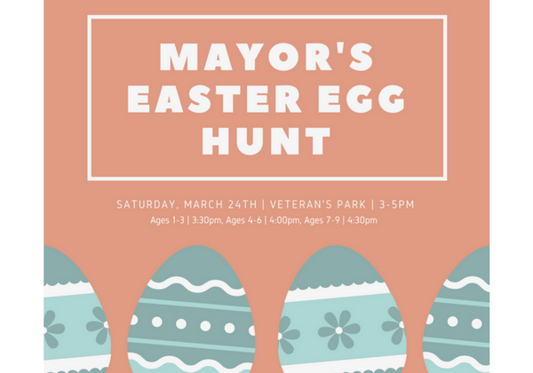 Join us at Veteran's Park for the Mayor's Easter Egg Hunt. Prizes in all age groups, inflatable fun, Easter Bunny photos, pony rides, face painting, and concessions will be available.